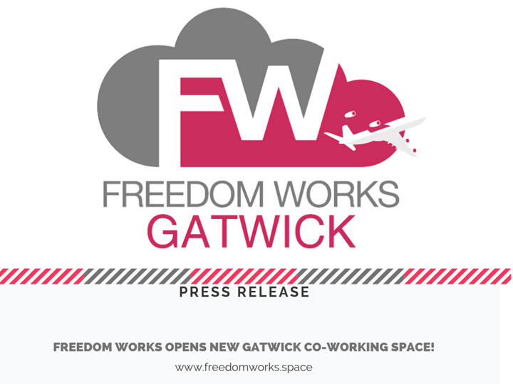 PRESS RELEASE- Freedom Works Opens NEW Gatwick Co-Working Space!