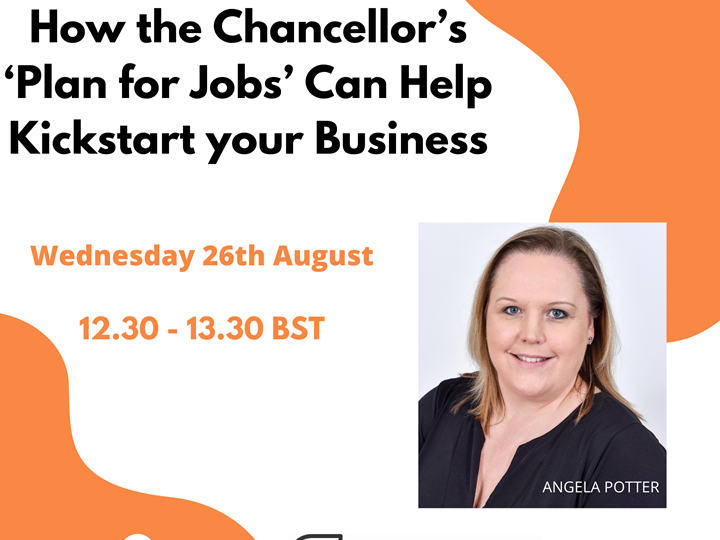 Webinar - How the Chancellor's 'Plan for Jobs' Can Help Kickstart Your Business